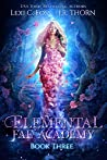 Elemental Fae Academy: Book Three (Elemental Fae Academy #3)
