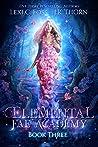 Elemental Fae Academy: Book Three (Elemental Fae Academy #3)