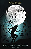 A Scattering of Leaves (Keeper of the Souls Book 2)