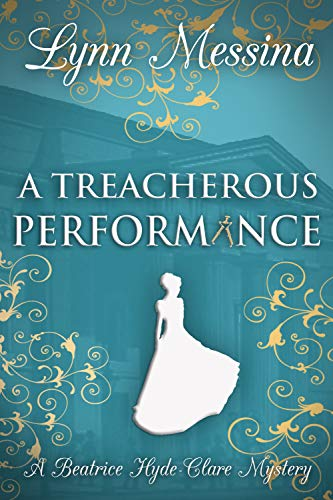 Lynn Messina - Beatrice Hyde-Clare Mysteries 5 - A Treacherous Performance