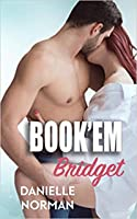 Book'em Bridget (Iron Badges, #2)