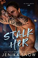 Stalk Her