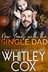 New Year's with the Single Dad by Whitley Cox
