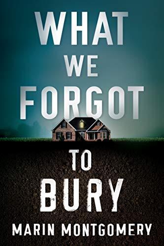 What We Forgot to Bury - Marin Montgomery
