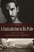 A Contradiction to His Pride (Leaving Independence Book 2)