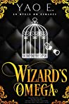 Wizard's Omega: An M/M Mpreg Romance