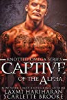 Book cover for Captive of the Alpha (Knotted Omega #4)
