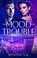 The Mood for Trouble (An Agent Provocateur Novel)