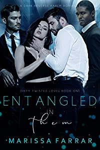 Entangled in Them (Dirty Twisted Love, #1)