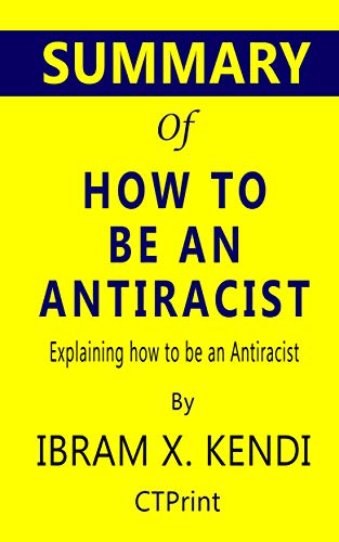 How to Be an Antiracist Ibram X Kendi