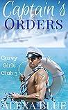 Captain's Orders (Curvy Girls Club, #3)