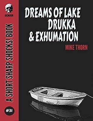Dreams of Lake Drukka / Exhumation