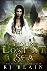 The House Lost at Sea (The Tales of Catalina de la Corona, #1)