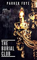 The Burial Club (Love Has Claws #2)