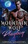 Mountain Wolf Playboy (Daddy Wolves of the Wild, #3)