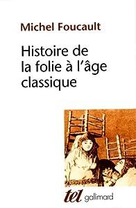 Histoire de la folie à l' âge classique
