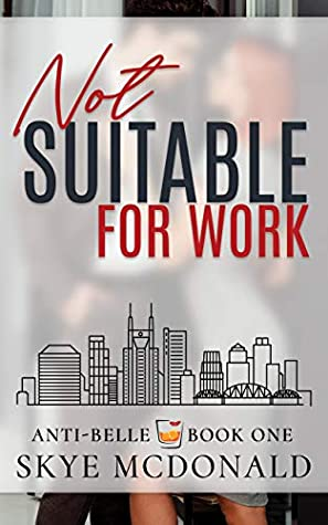 Not Suitable for Work (Anti-Belle #1)