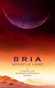 Bria (League of Aligned Worlds, #1)