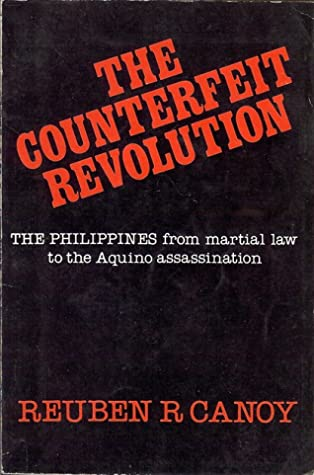 The Counterfeit Revolution: The Philippines from martial law to the Aquino assassination