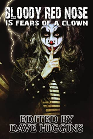 Bloody Red Nose: Fifteen Fears of a Clown (Fears of a Clown)