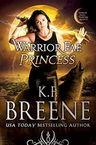 Warrior Fae Princess (Warrior Fae, #2) (Demon Days, Vampire Nights, #8)