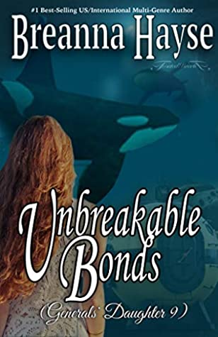 Unbreakable Bonds (Generals' Daughter Book 9)