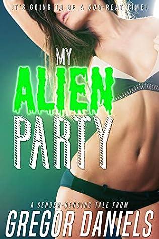 My Alien Party (Gender Transformation)