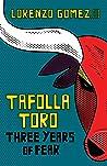 Tafolla Toro: Three Years of Fear