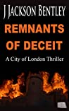 Remnants of Deceit: A City of London Thriller (City of London Thrillers)