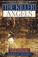 The Killer Angels: The Classic Novel of the Civil War (The Civil War Trilogy, #2)
