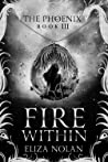 The Fire Within (The Phoenix, #3)