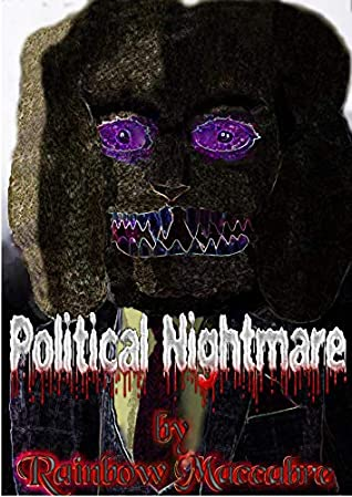 Political Nightmare by Rainbow Maccabre