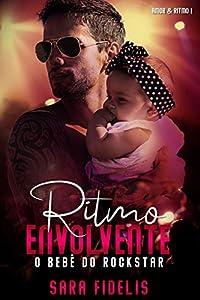 Ritmo Envolvente: O Bebê do Rockstar (Amor & Ritmo #1)