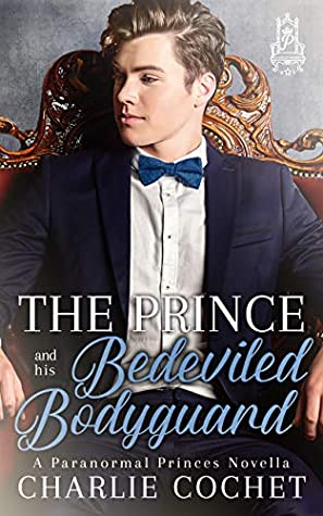 The Prince and His Bedeviled Bodyguard (Paranormal Princes #1)