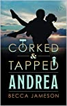 Andrea (Corked and Tapped, #12)
