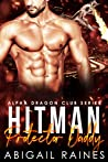 Hit-Man Protector Daddy (Alpha Dragon Club Book 4)