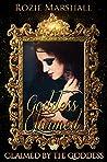 Goddess Claimed (Claimed By The Goddess, #4)
