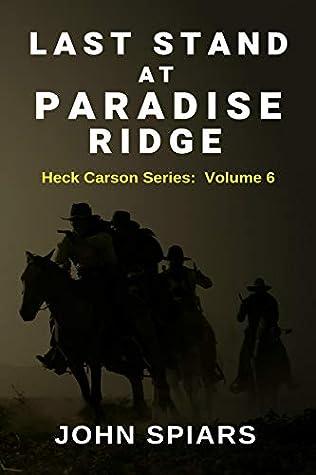 Last Stand at Paradise Ridge: Heck Carson Series: Volume 6