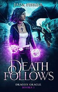 Death Follows (Dragon Oracle #5)