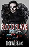 Blood Slave: #4 Even in Death