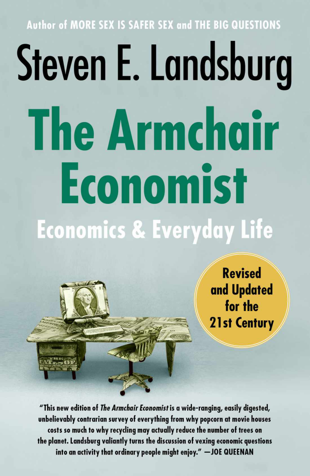 The Armchair Economist  Economics and Everyday Life