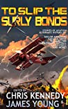 To Slip the Surly Bonds (The Phases of Mars, #2)