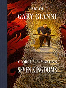 Art of Gary Gianni George R R Martin's Seven Kingdoms
