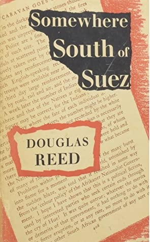 Somewhere South Of Suez By Douglas Reed