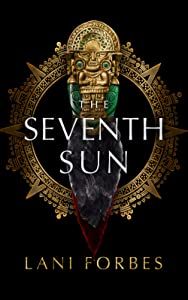 The Seventh Sun (The Age of the Seventh Sun, #1)