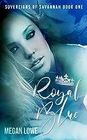 Royal Blue (Sovereigns of Savannah Book 1)