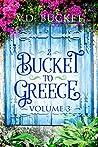 Bucket To Greece, Volume Three
