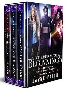 Shattered Magic Beginnings: An Urban Fantasy First-in-Series Box Set
