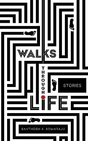 Walks Through Life: Stories