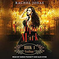 Dark Reign (The Vampire's Mark, #1)